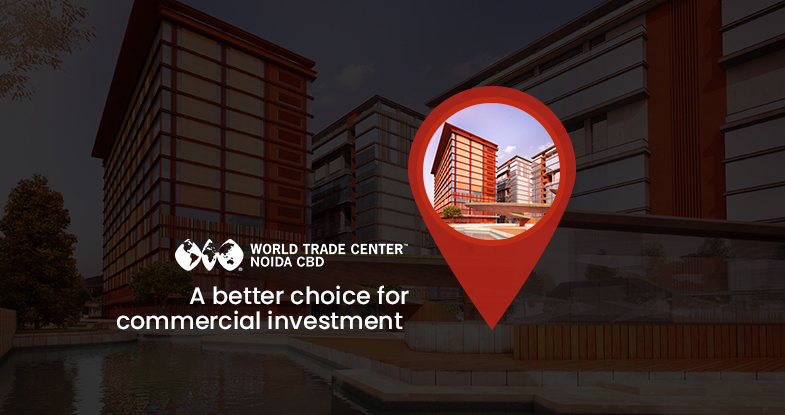 WTC Noida CBD – A better choice for commercial investment